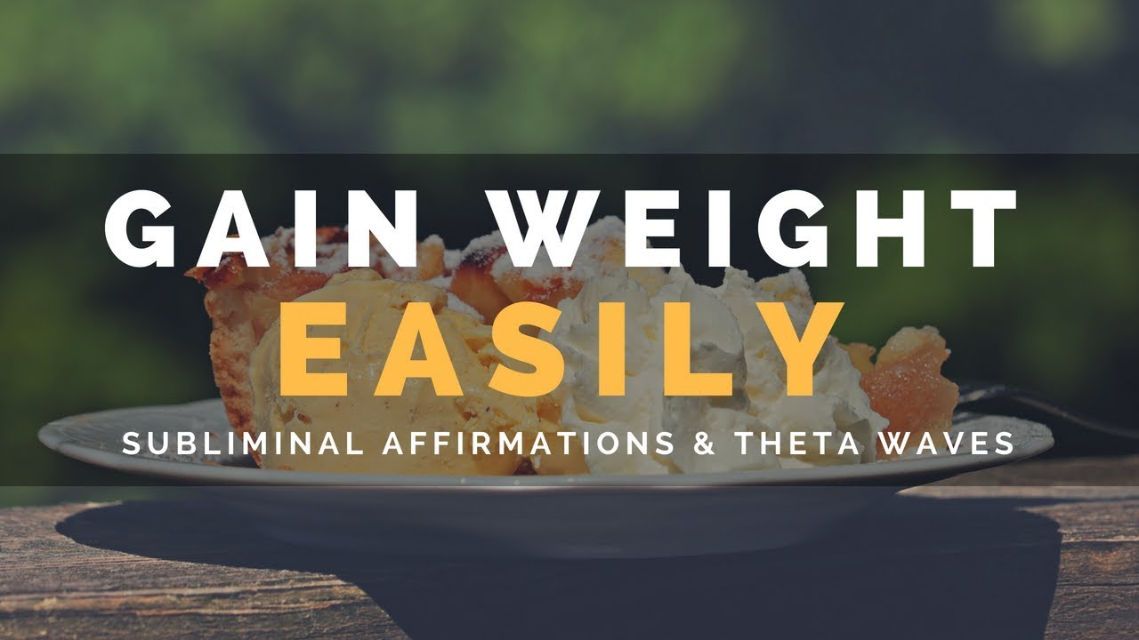 GAIN WEIGHT EASILY SUBLIMINAL | Feel Hungry & Gain Weight Fast | Binaural Beats