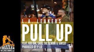 Baixar - La Leakers Ft Kid Ink Sage The Gemini Iamsu Pull Up Prod P Lo Radio Rip Thizzler Com Grátis