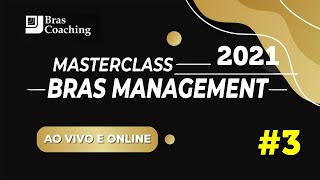 #3 Master Class Bras Management 2021 | Domingo Manhã