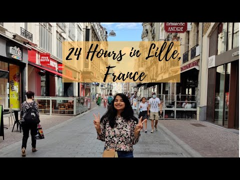 24 Hours in Lille, France | Lille, France Vlog | What can you cover in just one