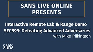 SANS Live Online Interactive Remote Lab and Range Demo – SEC599: Defeating Advanced Adversaries