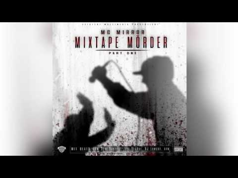 MC Mirror - Mixtape Mörder (FREE MIXTAPE) CDN 2016 Deutschrap