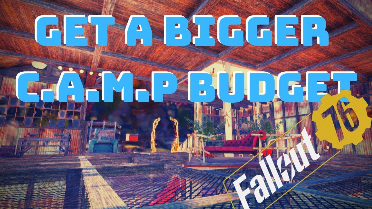 *Increase* Your CAMP Budget | Fallout 76