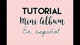 Mini Album Tutorial en Español