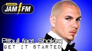 PITBULL FEAT SHAKIRA - GET IT STARTED