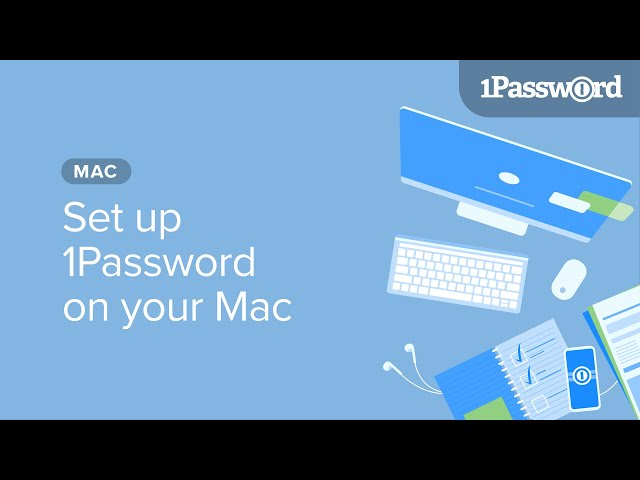 Set up 1Password on your Mac
