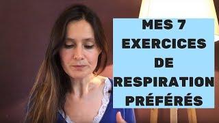 Mes 7 exercices de RESPIRATION préférés