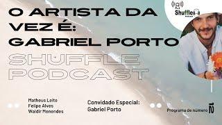 Gabriel Porto é o artista da semana no Shuffle Podcast #12 - Sucesso das Rádios em SP