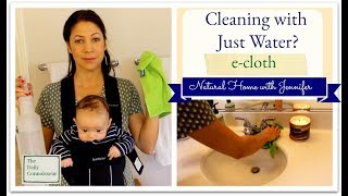 Cleaning with Water? | E-Cloth | Natural Home with Jennifer