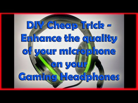 DIY Cheap Trick - Enhance the quality of your microphone on your Gaming Headphones