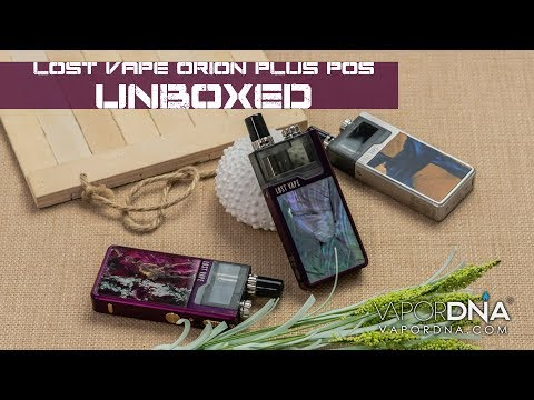 UNBOXED with VaporDNA ~ The Lost Vape Orion Plus Vape Pod