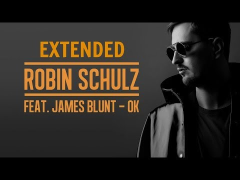 Robin Schulz ft. James Blunt - OK...