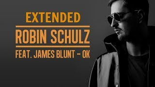 Robin Schulz ft James Blunt OK Extended Remix