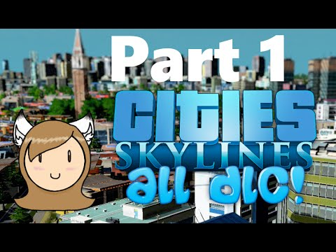 Cities: Skylines (All Expansions) - PART 1 - Weather CHANGES Things?