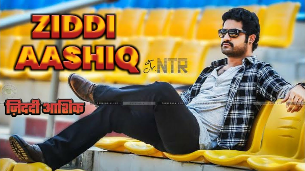 Download Jr. NTR {Ziddi Aashiq} South Indian in Hindi Dubbed New Full HD Movie
