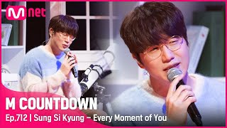 [Sung Si Kyung - Every Moment of You] Studio M Stage | #엠카운트…