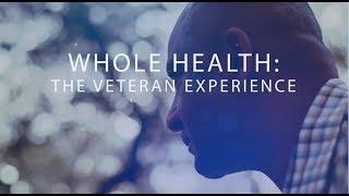 Whole Health: Veterans Experience