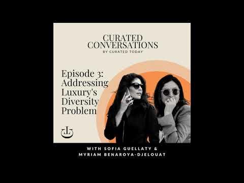 Luxury's Diversity Problem - With MILLE World's Co-Founders, Sofia Guellaty & Myriam Benaroya
