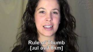 How to Pronounce the Idiom:  'Rule of Thumb' American English