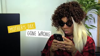 122. Mother's Day Gone Wrong
