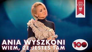 Ania Wyszkoni - Wiem, że jesteś tam (Muzyka Wolności 2018)
