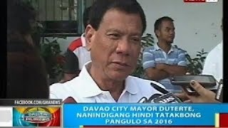 Davao City Mayor Duterte, nanindigang hindi tatakbong pangulo sa 2016