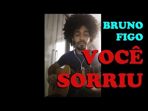 Bruno Figo– Você Sorriu