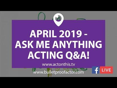 April 2019 - LIVE #ActOnThisTV Open Mic Q&A!