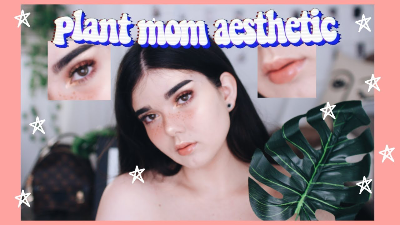 Download Plant Mom Aesthetic 🍃 | Makeup Tutorial - YouTube