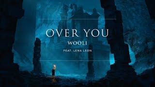 Wooli - Over You (feat. Lena Leon) | Ophelia Records