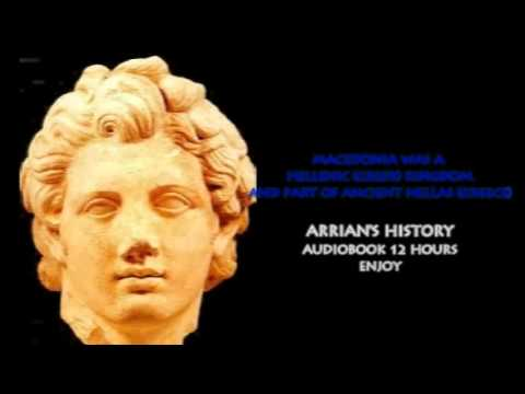 Alexander the Great: Anabasis by Arrian  (Complete Audio Book - 12 hours)