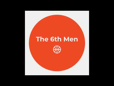 The 6th Men Podcast: Episode 3