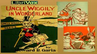 Uncle Wiggily in Wonderland | Howard R. Garis | Animals & Nature | Audiobook | English | 1/2