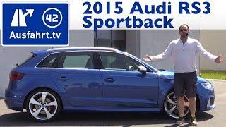 2015 Audi RS3 Sportback - Fahrbericht der Probefahrt, Test, Review (German)