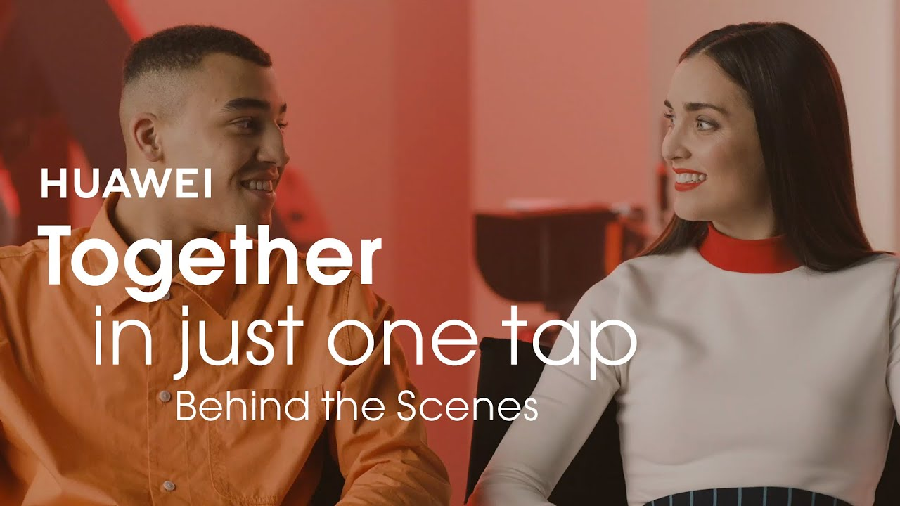 HUAWEI - Behind the Scenes of Together in just one tap
