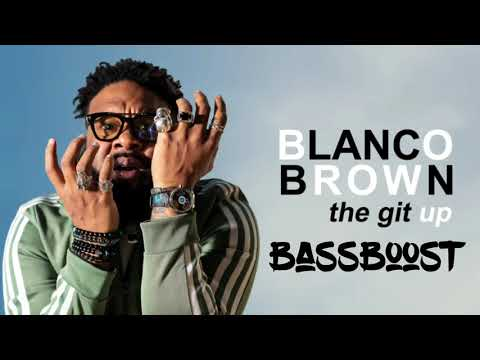 The Git Up – Blanco Brown [BASS BOOSTED]