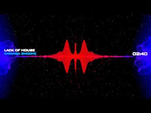 Katanga Smoove - Lack Of House (Original Mix)