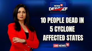 Cyclone Tauktae Claims At Least 10 Lives In 5 Affected States | News18 Debrief | CNN News18