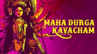 Maha Durga Kavacham | Goddess Durga | Devotional