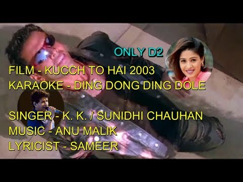 DING DONG DING DOLE KARAOKE 1ST TIME ON ANY NET & YouTube ONLY D2 KK SUNIDHI  KUCCH TO HAI 2003