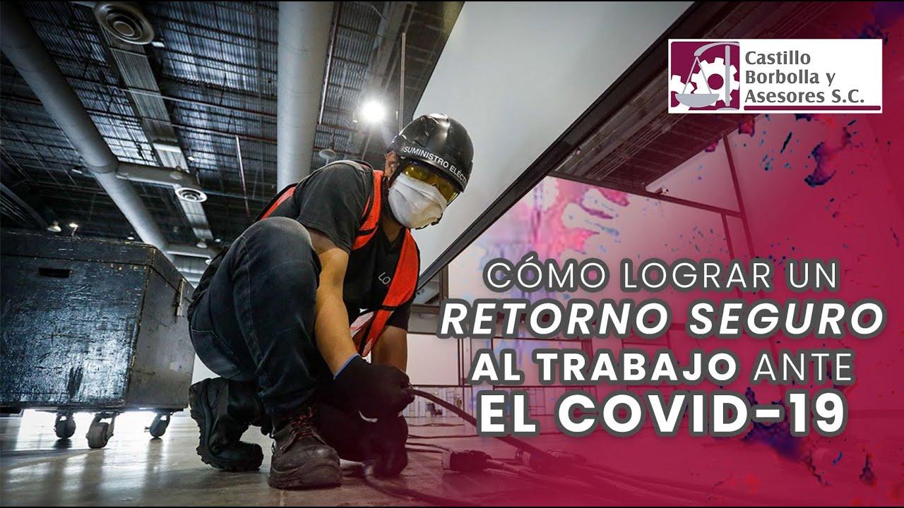 Cómo lograr un retorno seguro al trabajo ante el #COVID19