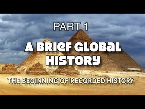 A Brief Global History Part 1/7 The Beginning of Recorded History