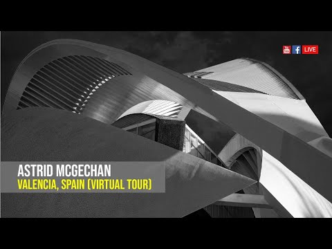 Valencia, Spain - A Virtual Tour with Astrid McGechan