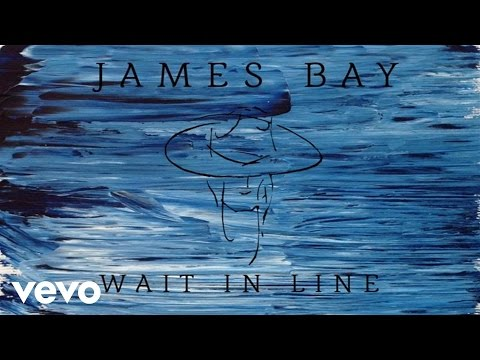 James Bay - Wait In Line (Audio)
