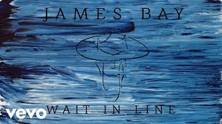 Watch music video: James Bay - Wait In Line