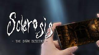Sclerosis: The Dark Descent