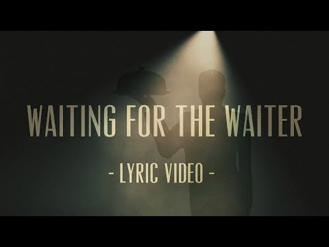 Waiting For The Waiter - MonaLisa Twins Ft. John Sebastian (Lyric Video)