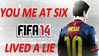 FIFA 14 soundtrack - Lived a Lie - You me at Six - @eman_fm