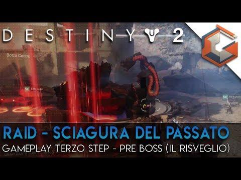 Destiny 2 | RAID – SCIAGURA DEL PASSATO | Gameplay Terzo Step | Il Pre-Boss (Il Risveglio)
