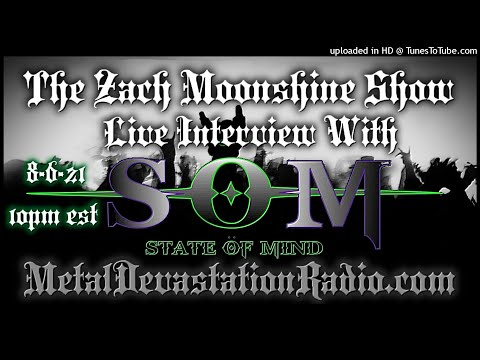 State Of Mind - Interview 2021 - The Zach Moonshine Show